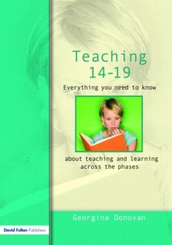 Teaching 14-19: Everything You Need to Know....about Learning and Teaching Across the Phases - Donovan, Georgina Donovan Georgin