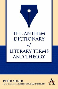 The Anthem Dictionary of Literary Terms and Theory - Auger, Peter