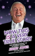 Now This Is a Very True Story: The Autobiography of a Comedy Legend: Jimmy Jones - Garry Bushell, Jimmy Jones, Nicko McBrain