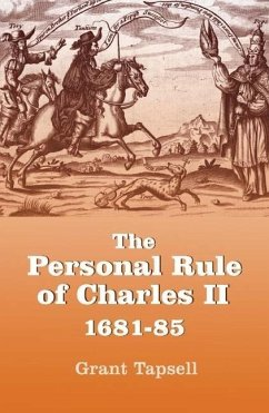 The Personal Rule of Charles II, 1681-85 - Tapsell, Grant