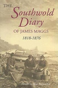 The Southwold Diary of James Maggs, 1818-1876 - Bottomley, Alan (ed.)