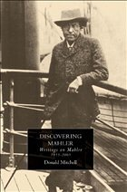 Discovering Mahler: Writings on Mahler, 1955-2005 - Mitchell, Donald