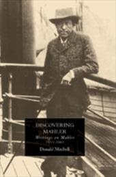 Discovering Mahler: Writings on Mahler, 1955-2005 - Mitchell, Donald / Fournier-Facio, Gaston / Burrows, Jill
