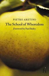 The School of Whoredom - Aretino, Pietro / Falvo, Rosa Maria / Gallenzi, Alessandro