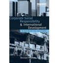 Corporate Social Responsibility and International Development - Michael Hopkins