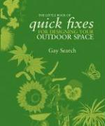 The Little Book of Quick Fixes for Designing Your Outdoor Space