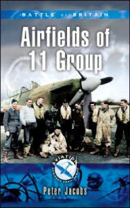 Battle of Britain - Airfields of 11 Group - Peter Jacobs