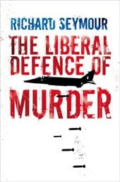 The Liberal Defence of Murder - Seymour, Richard
