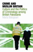 Crime and Muslim Britain: Race, Culture and the Politics of Criminology Among British Pakistanis (Library of Crime and Criminology)