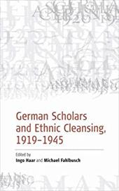 German Scholars and Ethnic Cleansing, 1919-1945 - Haar, I. / Fahlbusch, M.