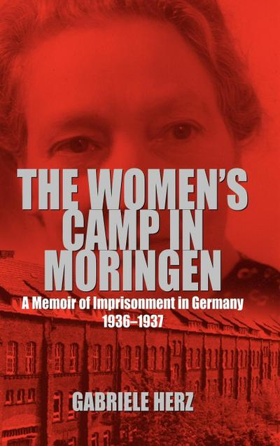 The Women's Camp in Moringen - Gabriele Herz
