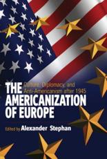 The Americanization of Europe - Alexander Stephan†