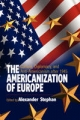 The Americanization of Europe - Alexander Stephan