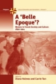 A Belle Epoque? - Diana Holmes; Carrie Tarr