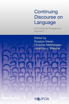 Continuing Discourse on Language, 2 volumes: A Functional Perspective - Herausgeber: Hasan, Ruqaiya Webster, Jonathan Matthiessen, Christian