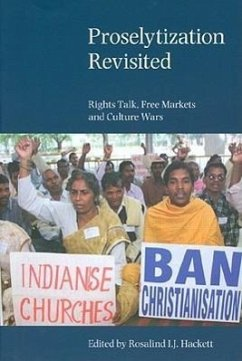 Proselytization Revisited: Rights Talk, Free Markets and Culture Wars - Hackett, Rosalind I. J.