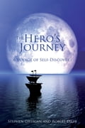 The Hero's Journey - Robert Dilts, Stephen Gilligan