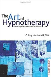 The Art of Hypnotherapy - Hunter, C. Roy