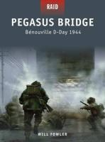 Pegasus Bridge: Benouville, D-Day 1944