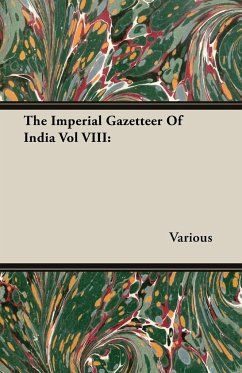 The Imperial Gazetteer of India Vol VIII - Various