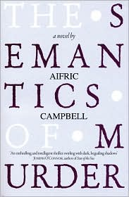 The Semantics of Murder - Aifric Campbell