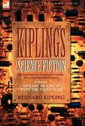 Kipling, Rudyard: Kiplings Science Fiction - Science Fiction & Fantasy stories by a master storyteller including, ´As Easy as A,B.C´ & ´With the Night Mail´