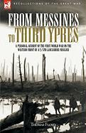 From Messines to Third Ypres: A Personal Account of the First World War by a 2/5th Lancashire Fusilier