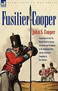 Fusilier Cooper - Experiences in The7th (Royal) Fusiliers During the Peninsular Campaign of the Napoleonic Wars and the American Campaign to New Orlea