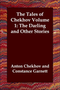 The Tales Of Chekhov Volume 1: The Darling And Other Stories - Anton Chekhov