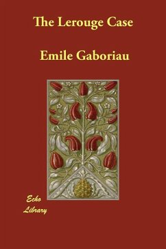 The Lerouge Case - Gaboriau, Emile