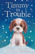 Timmy in Trouble - Holly Webb, Sophy Williams