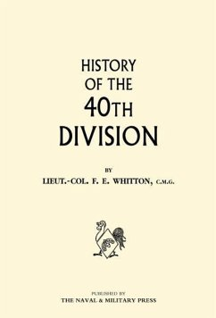 History of the 40th Division - Whitton, Frederick Ernest Lt Col F. E. Whitton
