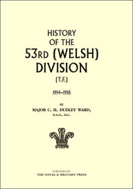 History Of The 53rd (Welsh) Division - Maj C.H Dudley Ward
