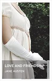 Love and Friendship and Other Writings - Austen, Jane
