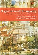 Organizational Ethnography: Studying the Complexities of Everyday Life