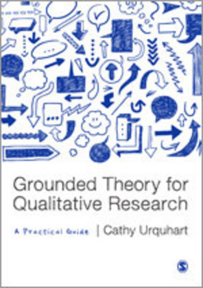 Grounded Theory for Qualitative Research - A Practical Guide - Urquhart, Cathy