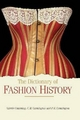 Dictionary of Fashion History - C. Willett Cunnington; Valerie Cumming; P. E. Cunnington; Susan Luckham