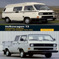 Volkswagen T3: Transporter, Caravelle, Camper and Vanagon 1979-1992 - Richard Copping