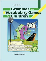Grammar And Vocabulary Games For Children - Kathi Wyldeck