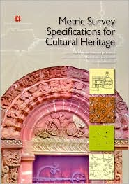 Metric Survey Specifications for Cultural Heritage, Second Edition - John Bedford, Paul Bryan, Bill Blake, David Andrew (Editor), Contribution by David Barber, Contribution by Jon Mills