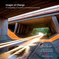 Images of Change: An Archaeology of England's Contemporary Landscape - Antony Gormley