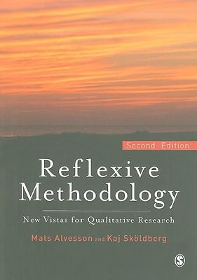 Reflexive Methodology New Vistas For Qualitative Research