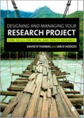 Designing and Managing Your Research Project - David R. Thomas, Ian D. Hodges