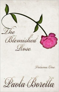 The Blemished Rose - Paola Borella