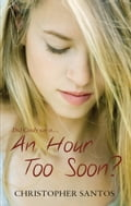 An Hour Too Soon? - Christopher Santos