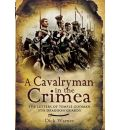 A Cavalryman in the Crimea - Philip Warner