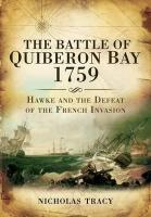 Battle of Quiberon Bay, 1759: Hawke and the Defeat of the French Invasion
