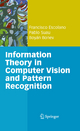Information Theory in Computer Vision and Pattern Recognition - Francisco Escolano Ruiz;  Pablo Suau Pérez;  Boyán Ivanov Bonev