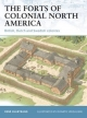 Forts of Colonial North America - Rene Chartrand