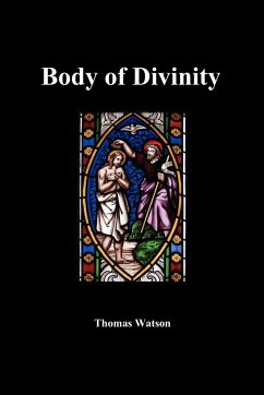 A Body of Divinity - Watson, Thomas, Jr.